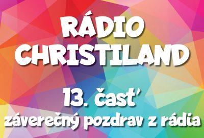Rádio Christiland 13.časť