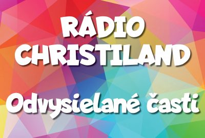 Rádio Christiland Odvysielané časti