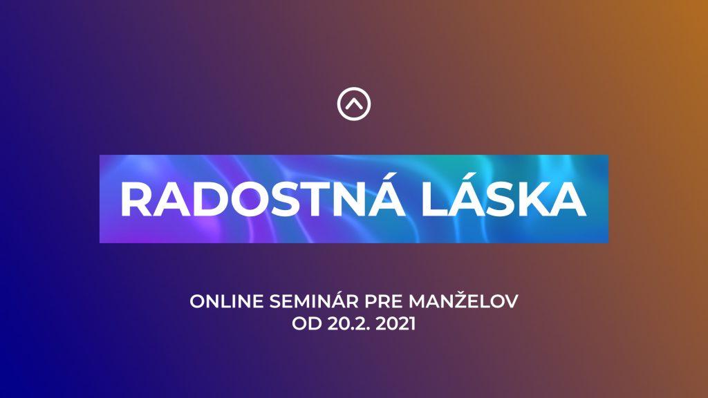 """ONLINE SEMINÁR """"PRE MANŽELOV – RADOSTNÁ LÁSKA"""" od 20.2.2021"""
